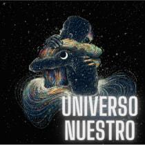 Podcast Universo Nuestro - Proyecto del curso Creación de un podcast desde cero. Un progetto di Produzione di Cesar Espino - 27.01.2021