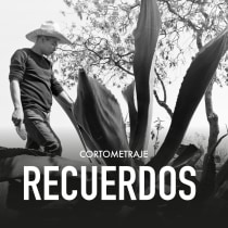 """Cortometraje """"RECUERDOS"""". A Art Direction, Film, Video, Poster Design, Video editing, and Post-production project by Abraham Sosa - 03.26.2021"""