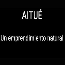 AITUE, un emprendimiento natural.. Un proyecto de Cine, Vídeo, Televisión, Producción, Edición de vídeo y Realización audiovisual de Daniel D Angelo - 27.06.2021
