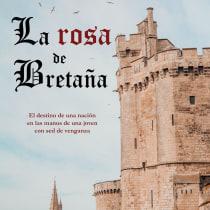 La rosa de Bretaña (novela). Un progetto di Scrittura, Creatività, Stor, telling , e Narrativa di rodrigoabad97 - 21.07.2021