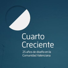 Cuarto Creciente, 25 años de diseño en la Comunidad Valenciana. Um projeto de Design e Cinema, Vídeo e TV de Estudio Menta - 15.09.2011
