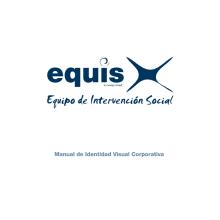 Manual Corporativo (Manual de Identidad Corporativa De EQUIS Equipo de Intervención Social. Un proyecto de Diseño, Publicidad y Fotografía de Rafael J. Mora Aguilar - 01.08.2012
