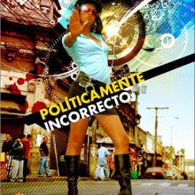 POLITICAMANTE INCORRECTO. Un proyecto de Diseño y Publicidad de Abner Recinos Mejia - 06.08.2012