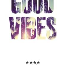 Good Vibes. Un proyecto de Moda y Diseño gráfico de Victor Casillas Garcia - 06.01.2015