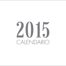 Calendario 2015. A Design, Art Direction, and Editorial Design project by Francisco Galiano - 01.13.2015