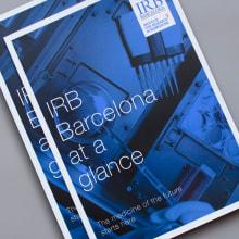 IRB BARCELONA – Comunicación efectiva. Un progetto di Design, Direzione artistica, Progettazione editoriale, Graphic Design, Architettura dell'informazione , e Marketing di Sarai Glahn - 24.02.2015