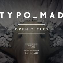 TYPOMAD OPEN TITLES. Um projeto de 3D, Direção de arte e Design de títulos de crédito de TAVO STUDIO - 21.09.2015