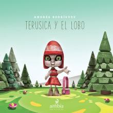 Terusica y el lobo - Andrés Rodríguez. Un proyecto de Ilustración, Dirección de arte y Diseño de personajes de Andrés Rodríguez Pérez - 14.01.2015