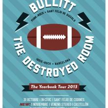 Cartel BULLITT + THE DESTROYED ROOM The Yearbook Tour. Um projeto de Design gráfico e Ilustração de Xavier Calvet Sabala - 30.10.2013