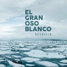 El Gran Oso Blanco · Videoclip Promo Deshielo. A Post-production, and Video project by Juan Antonio Partal - 03.29.2016