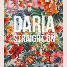 Cartel DARIA + STRAIGHT ON . Um projeto de Design gráfico de Xavier Calvet Sabala - 24.05.2016