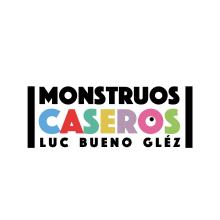 Monstruos caseros. A Illustration project by Luc Bueno Gléz - 01.06.2016
