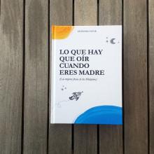 """Libro ilustrado: """"Lo que hay que oír cuando eres madre"""" . Un proyecto de Ilustración, Dirección de arte, Diseño editorial y Diseño gráfico de Ester Pino Tovar - 29.10.2016"""