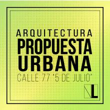 Arquitectura Urbana. Un proyecto de Arquitectura y Paisajismo de Valeria Leon - 19.06.2015