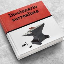 Diccionario surrealista. Un proyecto de Diseño editorial de Diego Checa - 30.11.2017