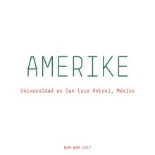 AMERIKE. Un proyecto de Diseño de Xavier Grau Castelló - 12.02.2018