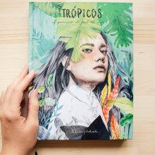 TRÓPICOS (Lunwerg 2017). Un proyecto de Ilustración, Diseño editorial e Ilustración de retrato de Beatriz Ramo (Naranjalidad) - 01.11.2017