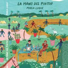 La mano del pintor. Un proyecto de Cómic, Dibujo e Ilustración de María Luque - 07.12.2016