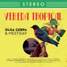 Vereda Tropical   Olga Cerpa y Mestisay. Um projeto de Design editorial, Design gráfico e Packaging de Cactus Taller Gráfico - 18.12.2018
