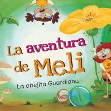 La aventura de Meli. Un proyecto de Diseño de personajes, Ilustración digital, Concept Art, Ilustración infantil y Diseño digital de Andrea Catalina Pérez Cuá - 05.11.2019