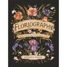 Floriography: An Illustrated Guide to the Victorian Language of Flowers. A Illustration, and Botanical illustration project by Jessica Roux - 09.15.2020