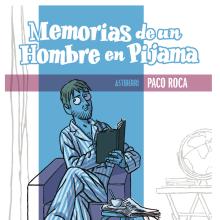 Memorias de un hombre en pijama. Um projeto de Comic de Paco Roca - 14.07.2010