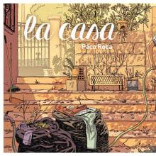 La casa . Um projeto de Comic de Paco Roca - 27.11.2015