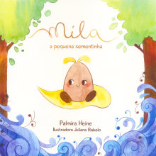 LIVRO • Mila, a Pequena Sementinha. A Illustration & Ink Illustration project by Juliana Rabelo - 08.04.2020