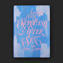 Scrolling After Sex - Leticia Sala. A T, pografie, Lettering, T und pografisches Design project by Wete - 20.05.2018
