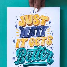 Just wait, it gets better. A Lettering, Aquarellmalerei, H und Lettering project by Pauli Rodríguez - 01.12.2020