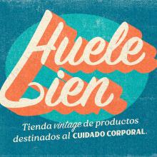 HUELE BIEN   Cuidado Corporal. Um projeto de Direção de arte, Br, ing e Identidade e Design gráfico de Carlos Jiménez Talavera - 13.02.2021
