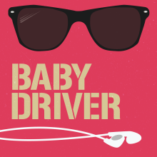 Baby Driver Poster for Typographic Compositions course. A Motion Graphics project by chrism_01 - 02.20.2021