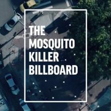 The Mosquito Killer Billboard. Um projeto de Direção de arte de Carolina Lopez - 18.03.2021