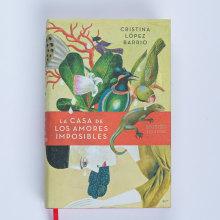 La casa de los amores imposibles, Plaza&Janés 2010. A Schrift und Erzählung project by Cristina López Barrio - 04.06.2010