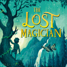 The Lost Magician. A Creativit, Stor, telling, and Narrative project by Piers Torday - 09.08.2018
