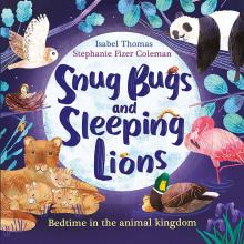 Snug Bugs and Sleeping Lions . A Writing project by Isabel Thomas - 06.08.2021