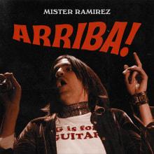 Míster Ramírez - Arriba!. Un proyecto de Música y Audio de Míster Ramírez - 30.06.2021