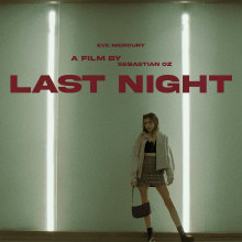 LAST NIGHT . A Film, Video, and TV project by Sebas Oz - 08.07.2021