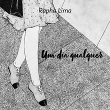 Um dia qualquer. Un proyecto de Ilustración y Diseño editorial de Rapha Lima - 29.03.2021