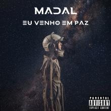Madal - Eu venho em paz (EP). Un proyecto de Publicidad, Música, Audio, Marketing, Cop, writing y Creatividad de Pedro Madaleno - 09.10.2021