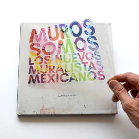 Muros somos: los nuevos muralistas mexicanos