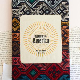 Historias de América. Un progetto di Progettazione editoriale e Illustrazione editoriale di Ana Sofía Delgado - 22.04.2021