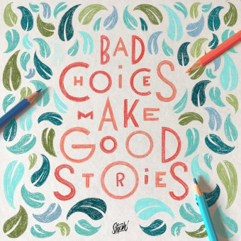 Bad Choices Make Good Stories. A Illustration, Lettering, Digitales Lettering, H und Lettering project by Stephane Lopes - 09.08.2021
