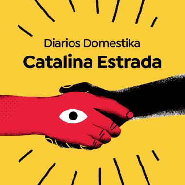 Diarios Domestika: Catalina Estrada