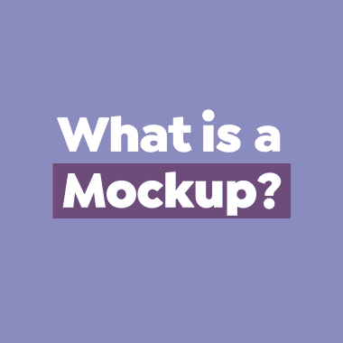 What's a Mockup and What's its Design Purpose?