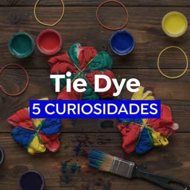 5 curiosidades sobre o tie-dye