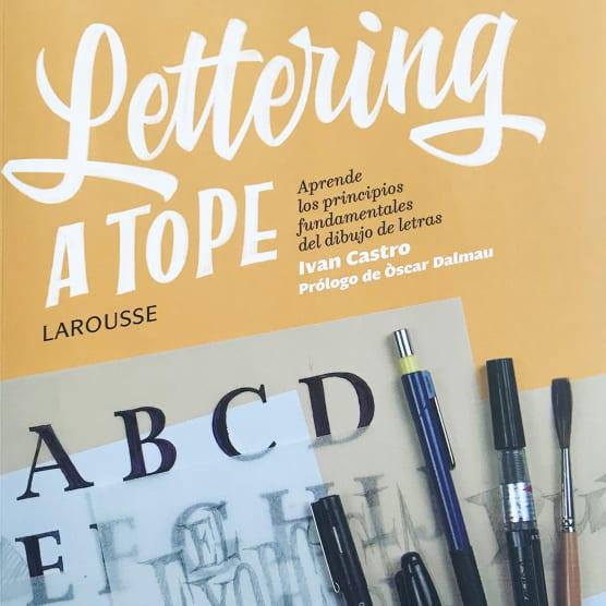 Lettering a tope: el libro de Ivan Castro para aprender a dibujar letras