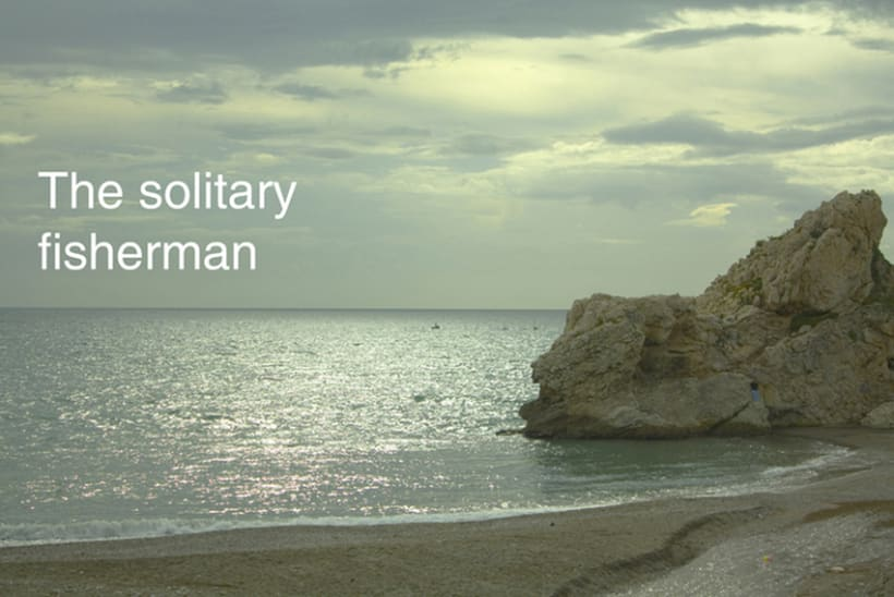 The solitary fisherman. 1