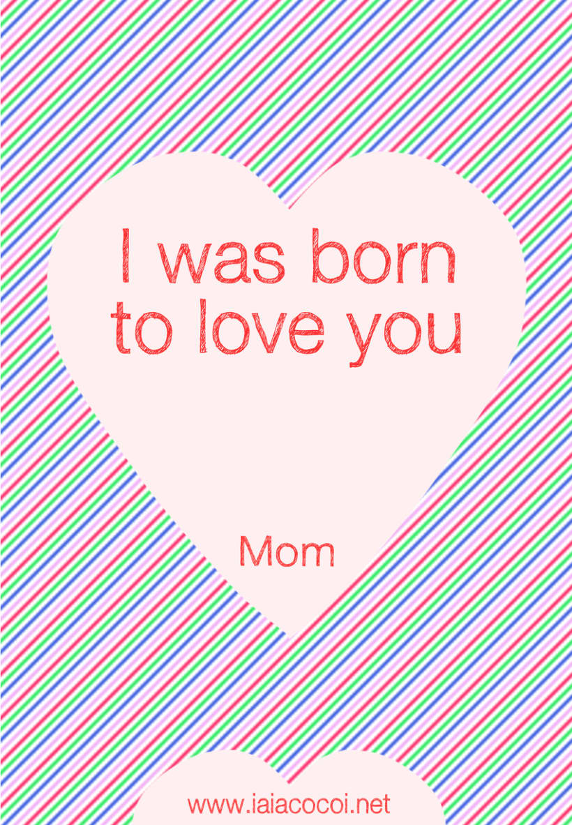 Poster I was born to love you, mom 1