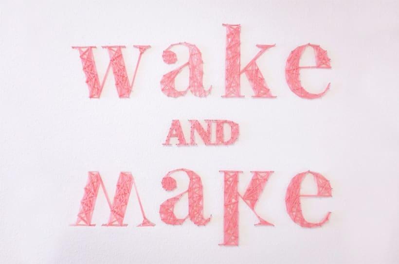 WAKE AND MAKE 1
